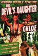 DEVIL'S DAUGHTER (1939)/CHLOE (1934)