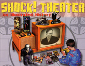 SHOCK! THEATER - An Illustrated History - Book