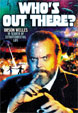 WHO'S OUT THERE? (Orson Welles) - DVD