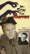 MY SON, THE VAMPIRE (1952) - VHS