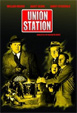 UNION STATION (1950) - DVD