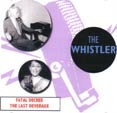WHISTLER, THE Vol. 1 (Fatal/Last) - CD