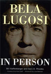 BELA LUGOSI IN PERSON - Softcover Book