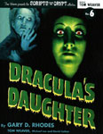 DRACULA'S DAUGHTER (1936/Scripts From the Crypt Series) - Book