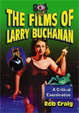 FILMS OF LARRY BUCHANAN - Book