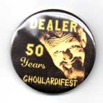 GHOULARDIFEST 50 YEARS DEALER BUTTON - Collectible