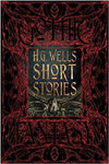 GOTHIC FANTASY: H.G. WELLS SHORT STORIES - Luxury Hardback