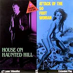HOUSE ON HAUNTED HILL/ATTACK OF THE 50 FT. WOMAN - Laser Disc