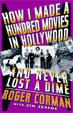 HOW I MADE A HUNDRED MOVIES & NEVER LOST A DIME - Softcover