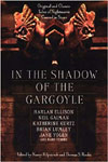 IN THE SHADOW OF THE GARGOYLE (Collection) - Softcover Book