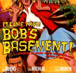 IT CAME FROM BOB'S BASEMENT - Softcover Book
