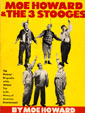 MOE HOWARD & THE 3 STOOGES by Moe Howard - Hardback Edition