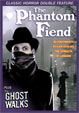 PHANTOM FIEND (1935)/THE GHOST WALKS (1934) - Double Feature DVD