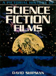 A PICTORIAL HISTORY OF SCIENCE FICTION FILMS - Used Hardback