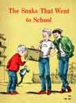 SNAKE THAT WENT TO SCHOOL (Classic Scholastic) - Paperback Book