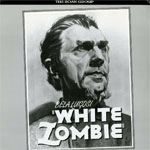 WHITE ZOMBIE (1932/Roan Group) - Laser Disc