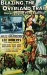 BLAZING THE OVERLAND TRAIL - 11X17 Poster Reproduction